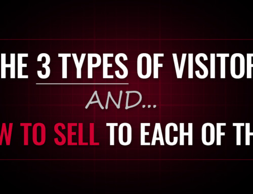 The 3 Types of Visitors – And How To Sell To Each of Them [OMP 025]